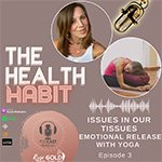 Issues in our tissues - Emotional release with yoga